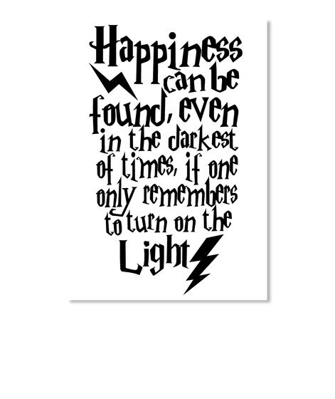 2ff8c0ee6 Happiness Can Be Found Even In The Darkest Of Times, If One Only Remembers  To
