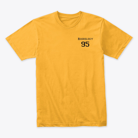 Radiology 95 Gold T-Shirt Front