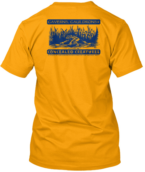 Caverns Cauldrons Concealed Creatures Gold T-Shirt Back
