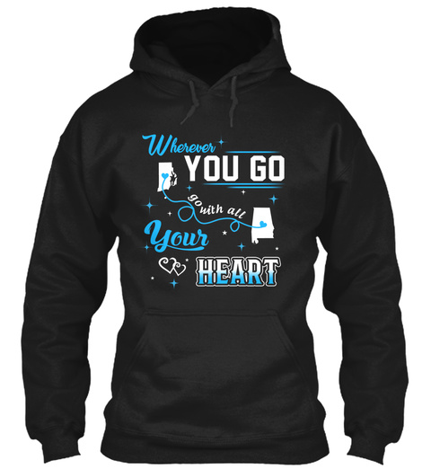 Go With All Your Heart. Rhode Island, Alabama. Customizable States Black T-Shirt Front