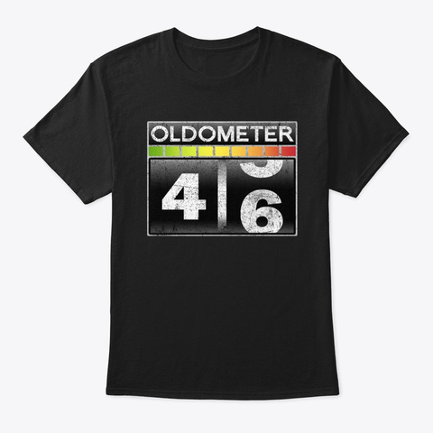 Oldometer 46 Awesome 46th Birthday Gift Black T-Shirt Front