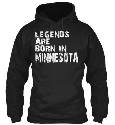 Legends Are Born In Minnesota Black T-Shirt Front