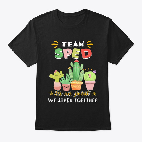 Team Sped Is On Point We Stick Together Black T-Shirt Front