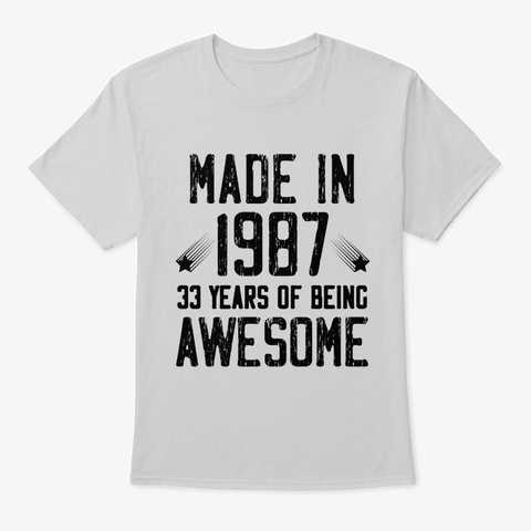 Made In 1987, 33 Years Of Being Awesome  Light Steel T-Shirt Front