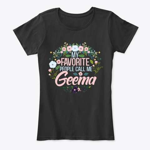 My Favorite People Call Me Geema Black T-Shirt Front