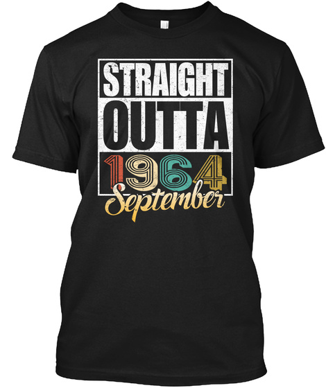 1964 September Birthday T Shirt Black T-Shirt Front