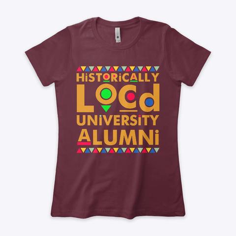 Historically Locd University Alumni Tee Maroon T-Shirt Front