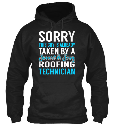 Roofing Technician   Smart Sexy Black T-Shirt Front