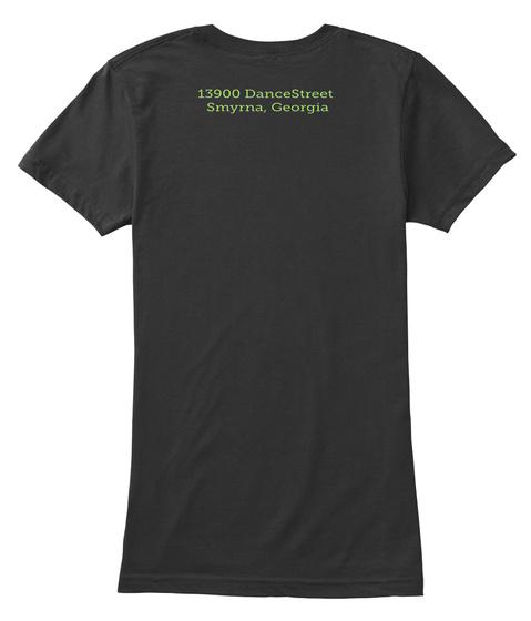 13900 Dance Street Smyma,Georgia Black T-Shirt Back