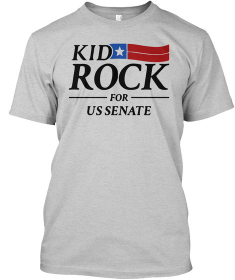 Kid Rock For Us Senate Light Steel T-Shirt Front
