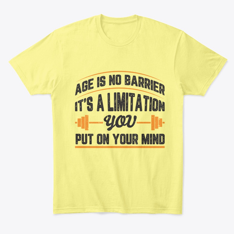 Age Is No Barrier Lemon Yellow  T-Shirt Front