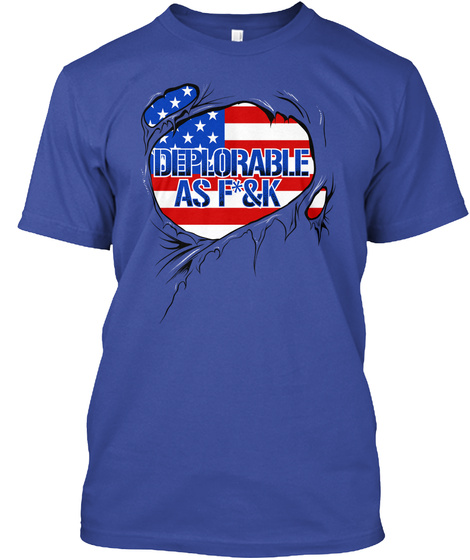 Deplorable As F*%K   Limited Edition Deep Royal T-Shirt Front