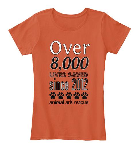 Over 8,000 Lives Saved Since 2012 Animal Ark Rescue Deep Orange T-Shirt Front
