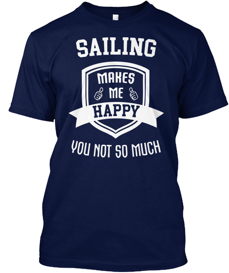 17172d035c Funny Sailing Products from Cool Sailing T Shirts | Teespring