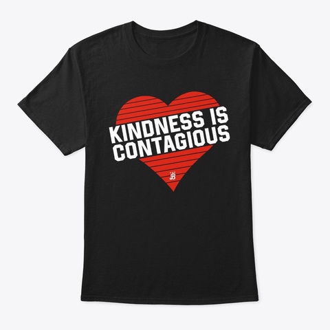 Kindness Is Contagious Merch