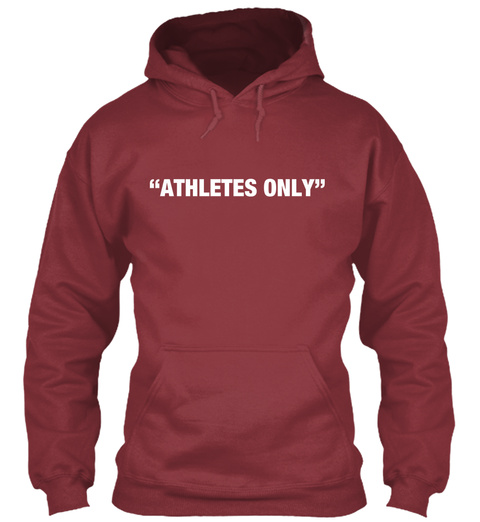 """Athletes Only"" Maroon T-Shirt Front"
