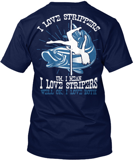 I Love Strippers... Navy T-Shirt Back