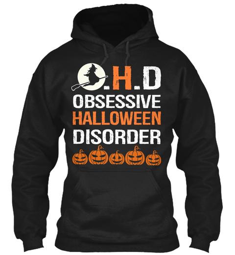 O.H.D. Obsessive Halloween Disorder Black Sweatshirt Front