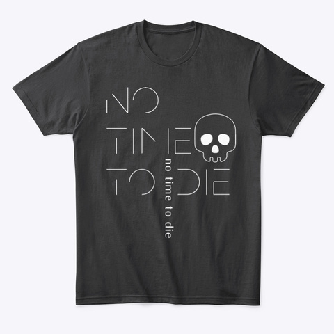 No Time To Die T Shirt Black T-Shirt Front
