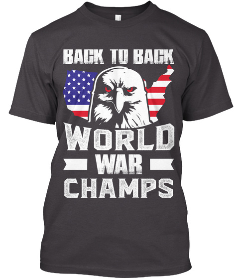 Back To Back World War Champs Heathered Charcoal  T-Shirt Front