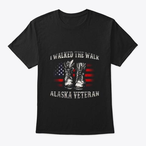 I Walked The Walk Alaska Veteran T Shirt Black T-Shirt Front