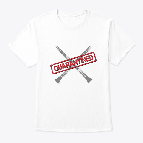 Band/Guard   Quarantined   Clarinet White T-Shirt Front