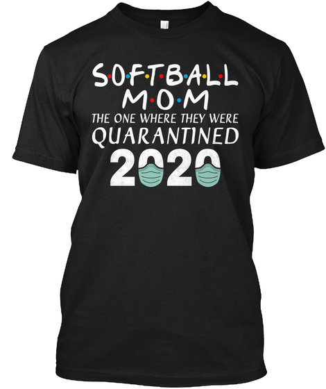 Softball Mom The One Where They Were Black T-Shirt Front