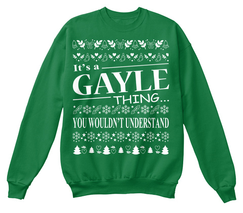 It's A Gayle Thing You Wouldn't Understand Kelly Green  T-Shirt Front