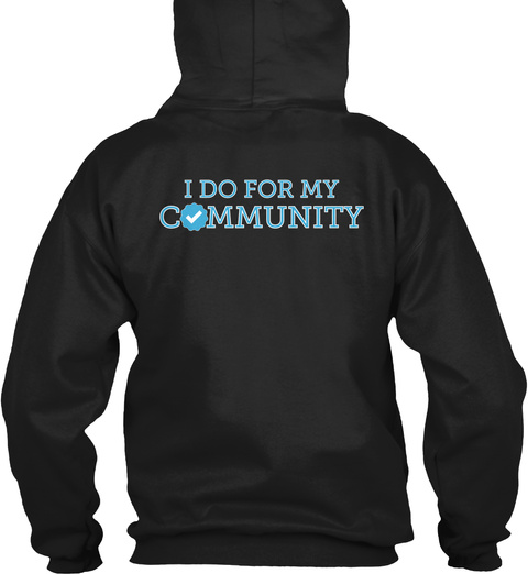 I Do For My Community Black T-Shirt Back