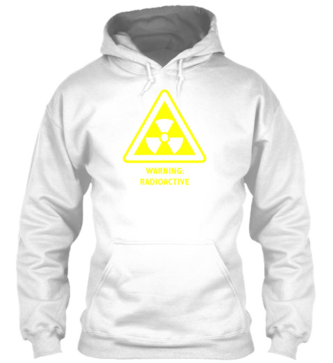 Radioactive Laboratory Hazard Warning Sy White T-Shirt Front