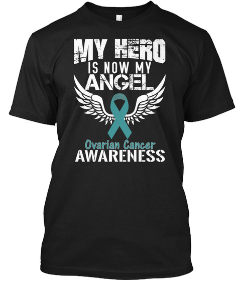My Hero Is Now My Angel Ovarian Cancer Awareness Black T-Shirt Front