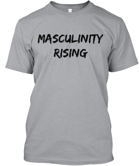 Masculinity Rising Heather Grey T-Shirt Front