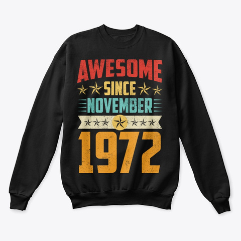 Awesome Since November 1972 Shirt Black T-Shirt Front