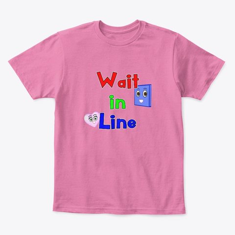 Wait It Line   Kids Tee Shirt True Pink  T-Shirt Front