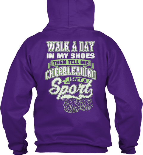 Walk A Day In My Shoes Then Tell Me Cheerleading Isn't A Sport Purple Sweatshirt Back
