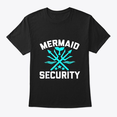 Mermaid Security Swimmer Birthday Gift Black T-Shirt Front