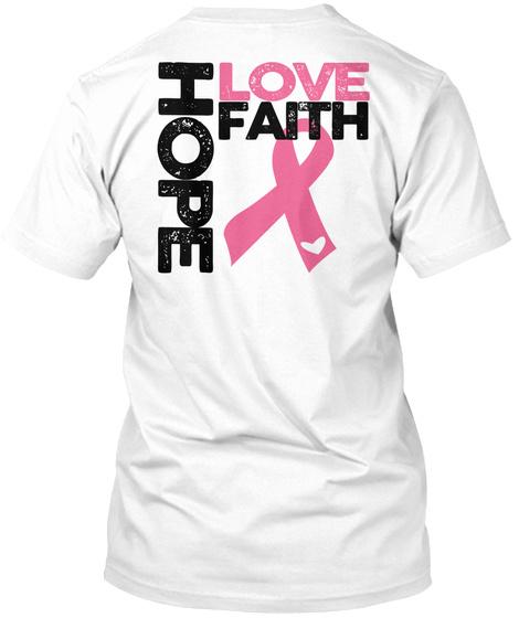 Hope Love Faith White T-Shirt Back