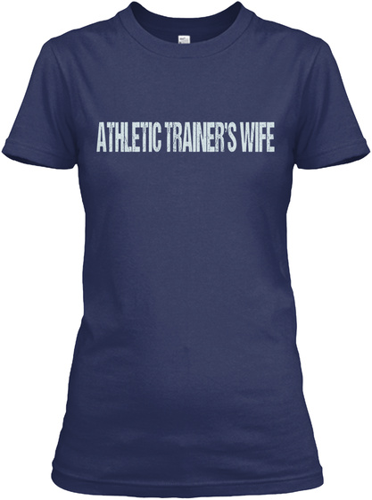 Athletic Trainers Wife Navy T-Shirt Front