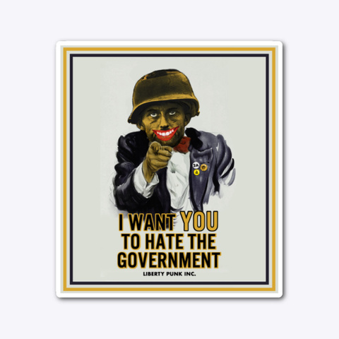 I Want You To Hate The Government Slap Standard T-Shirt Front