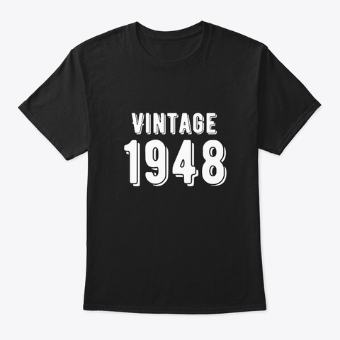 Born In 1948   Vintage Birthday Shirt  Black T-Shirt Front