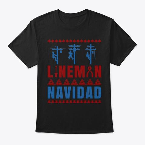 Holiday Lineman Navidad Ugly Christmas Black T-Shirt Front
