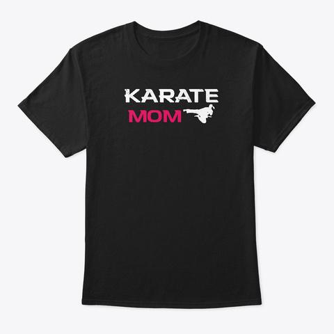 Awesome Karate Mom Martial Arts Shirt Black T-Shirt Front