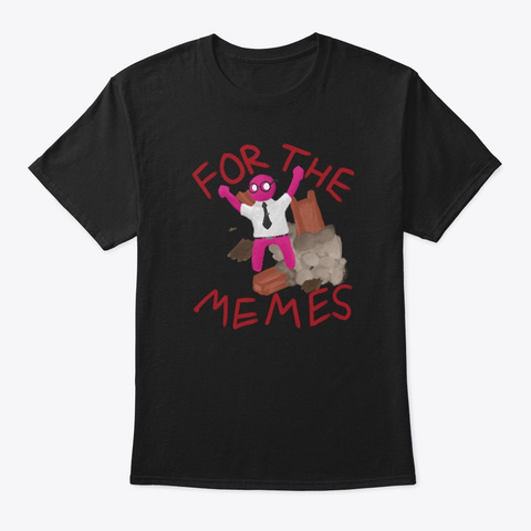 """""""For The Memes"""" Apparel Black T-Shirt Front"""