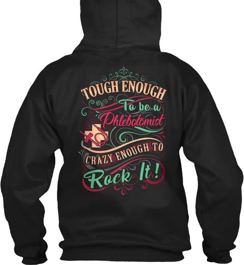 Tough Enough To Be A Phlebotomist Crazy Enough To Rock It! Black T-Shirt Back