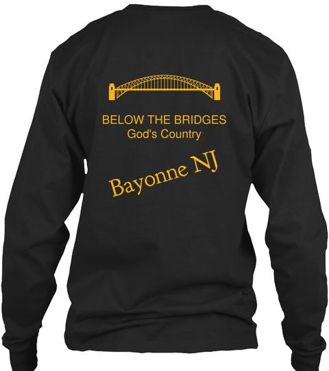 Below The Bridges God's Country Bayonne Nj Black T-Shirt Back