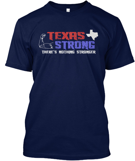 Texas Strong   There's Nothing Stronger! Navy T-Shirt Front