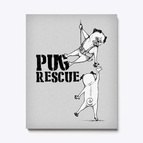Pug Rescue Canvas Print White T-Shirt Front