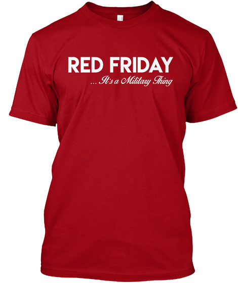 Red Friday ... It's A Military Thing Deep Red T-Shirt Front