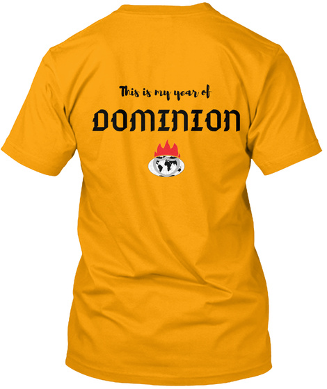 This Is My Year Of Dominion Gold T-Shirt Back