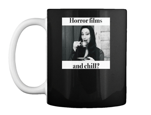 Horror Films And Chill? Black T-Shirt Front